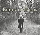 All I Intended to Be Emmylou Harris