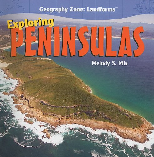 Exploring Peninsulas (Geography Zone: Landforms)