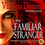 My Familiar Stranger: Knights of Black Swan, Book 1
