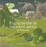 echange, troc Magali Amir - A la recherche de nos arbres perdus en Provence : Le mûrier noir, le sorbier domestique, l'amandier, le figuier