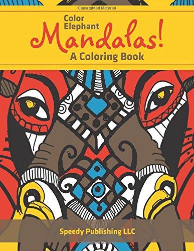 Color Elephant Mandalas! A Coloring Book