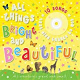 img - for All Things Bright and Beautiful: All Creatures Great and Small [With CD] book / textbook / text book