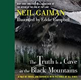 img - for The Truth Is a Cave in the Black Mountains: A Tale of Travel and Darkness with Pictures of All Kinds book / textbook / text book