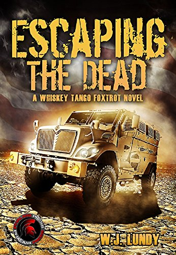 Free Kindle Book : Whiskey Tango Foxtrot Vol 1 (Escaping the Dead): Escaping the Dead