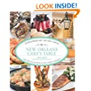 New Orleans Chef's Table: Extraordinary Recipes From The French Quarter To The Garden District