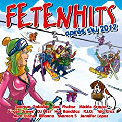 Fetenhits Apr�s Ski 2012 [Explicit] [+Digital Booklet]