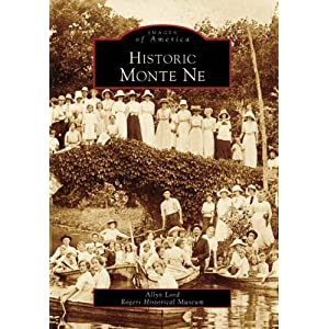 Historic Monte Ne   (AR)  (Images of America)
