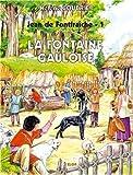 echange, troc Hélène Coudrier - La fontaine gauloise - Jean de Fontfraiche T1