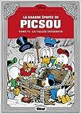 La grande épopée de Picsou, Tome 6 : La Vallée interdite et autres histoires
