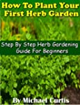 How To Plant Your First Herb Garden