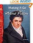 Making It Go: The Life and Work of Ro...