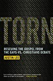Book - Torn: Rescuing the Gospel from the Gays-vs.-Christians Debate