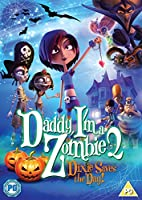 Daddy, I'm a Zombie 2 - Dixie Saves the Day!