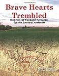 Brave Hearts Trembled: Regimental War...
