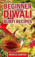 Beginner Diwali Burfi Recipes (English Edition)