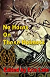 img - for No Horns on These Helmets book / textbook / text book