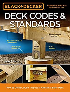 Book Cover: Black & Decker Deck Codes & Standards: How to Design, Build, Inspect & Maintain a Safer Deck