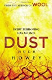 Hugh Howey Dust: (Wool Trilogy 3)
