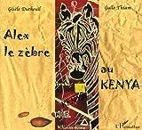 echange, troc Gisèle Dutheuil, Gallo Thiam - Alex le zèbre au Kenya