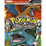Pokemon Fire Red and Leaf Green (Prima Official Game Guide)by Eric Mylonas