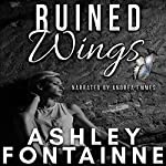Ruined Wings | Ashley Fontainne