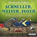 Schneller, weiter, toter. Bröhmann ermittelt doch wieder (Henning Bröhmann 4) Audiobook by Dietrich Faber Narrated by Dietrich Faber