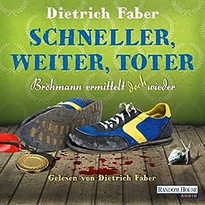 Schneller, weiter, toter. Bröhmann ermittelt doch wieder (Henning Bröhmann 4) Audiobook