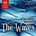 The Waves (       UNABRIDGED) by Virginia Woolf Narrated by Frances Jeater