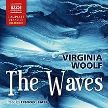 The Waves | Livre audio Auteur(s) : Virginia Woolf Narrateur(s) : Frances Jeater