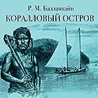 Korallovyj ostrov (       ABRIDGED) by Robert-Michael Ballantyne Narrated by Kirill Petrov