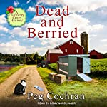 Dead and Berried: Cranberry Cove Mysteries Series, Book 3 | Peg Cochran