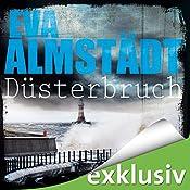 Düsterbruch (Pia Korittki 7) | Eva Almstädt