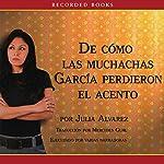 Como las muchachas Garcia perdieron su acento | Julia Alvarez