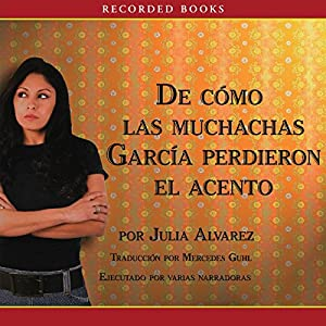 Como las muchachas Garcia perdieron su acento Audiobook