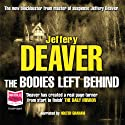 Bodies Left Behind (       UNABRIDGED) by Jeffery Deaver Narrated by Holter Graham
