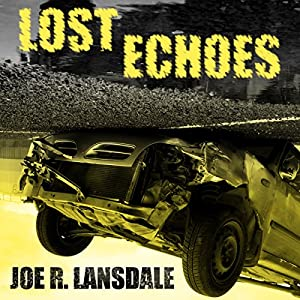 Lost Echoes: A Novel | [Joe R. Lansdale]