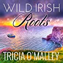 Wild Irish Roots: Margaret & Sean: Mystic Cove, Book 5 Audiobook by Tricia O'Malley Narrated by Amy Landon
