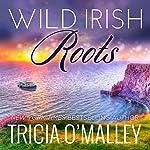 Wild Irish Roots: Margaret & Sean: Mystic Cove, Book 5 | Tricia O'Malley