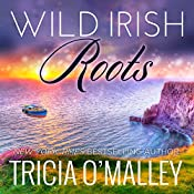 Wild Irish Roots: Margaret & Sean: Mystic Cove, Book 5 | Tricia O'Malley