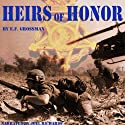 Heirs of Honor (       UNABRIDGED) by E. F. Grossman Narrated by Joel Richards