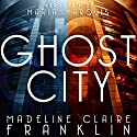 Ghost City Audiobook by Madeline Claire Franklin Narrated by Maria Marquis