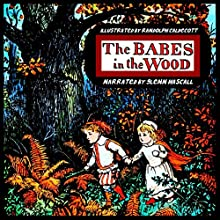 The Babes in the Wood (       UNABRIDGED) by Randolph Caldecott Narrated by Glenn Hascall