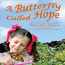 A Butterfly Called Hope (       UNABRIDGED) by Mary Alice Monroe Narrated by Mary Alice Monroe