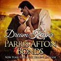 Dream Keeper: Book II (       UNABRIDGED) by Parris Afton Bonds Narrated by Laura Jennings