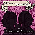 The Master of Ballantrae: A Winter's Tale Audiobook by Robert Louis Stevenson Narrated by B.J. Harrison