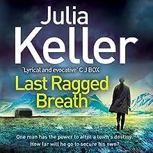 Last Ragged Breath: Bell Elkins 4 Audiobook by Julia Keller Narrated by Laurel Lefkow