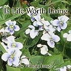 Is Life Worth Living? Hörbuch von William James Gesprochen von: Jim Killavey