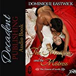 The Marquis and the Mistress: House of Lords Book 2 | Dominique Eastwick