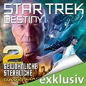 Star Trek Destiny 2: Gewöhnliche Sterbliche | [David Mack]