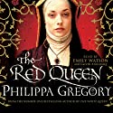 The Red Queen (       UNABRIDGED) by Philippa Gregory Narrated by Sandra Duncan, Gareth Armstrong